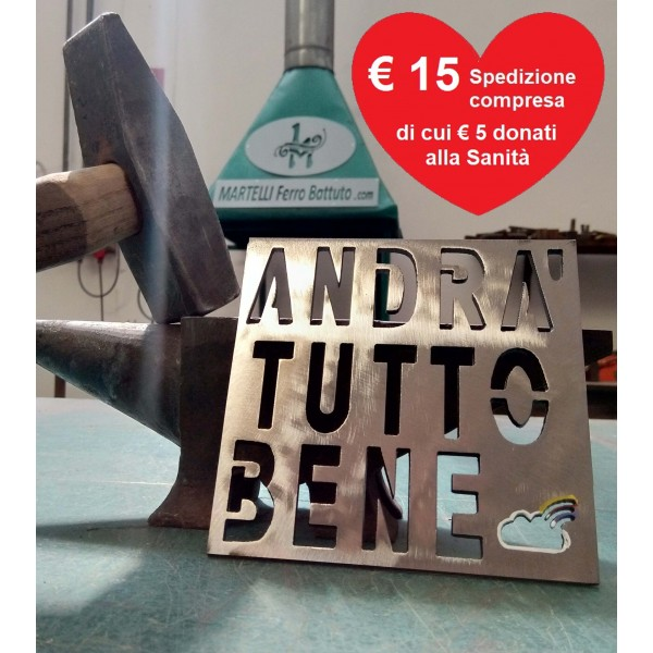"""""""ANDRA' TUTTO BENE"""" iron plaque made in Italy, with a donation of € 5 to the hospital in your city"""